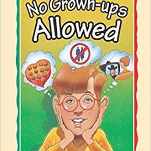No Grown-Ups Allowed (The Cul-de-Sac Kids #4)